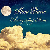 Slow Piano: Calming Sleep Music by The O'Neill Brothers Group