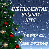 Instrumental Holiday Hits: We Wish You a Merry Christmas by Music Themes Players
