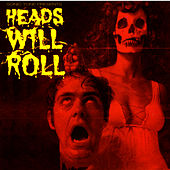 Sonic Tone Presents Heads Will Roll by Various Artists