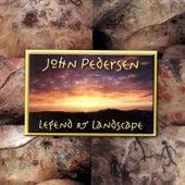 Legend and Landscape by John Pedersen