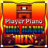 Big Band Hits by Player Piano