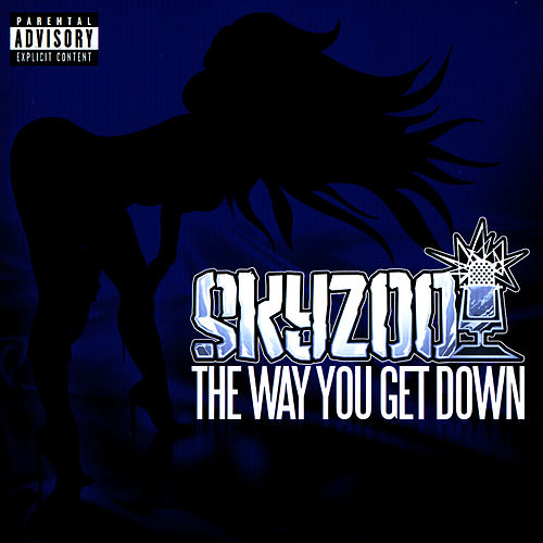 The Way You Get Down by Skyzoo