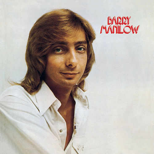 Barry Manilow I by Barry Manilow