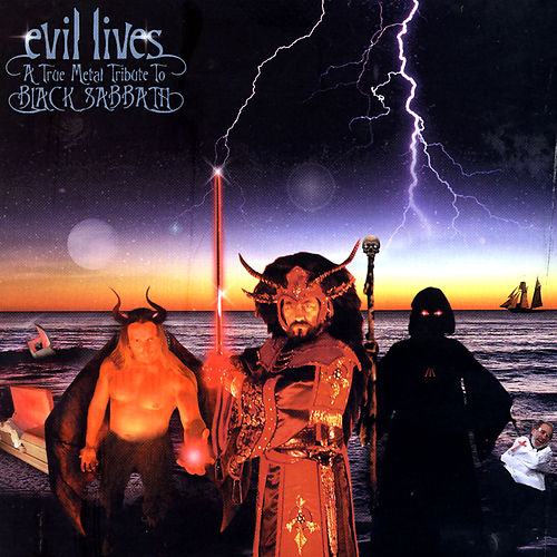 Evil Lives: A True Metal Tribute To Black Sabbath by Various Artists