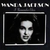 I Remember Elvis by Wanda Jackson