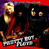 The Ultimate Pretty Boy Floyd by Pretty Boy Floyd