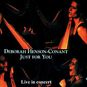 Just For You - Live In Concert by Deborah Henson-Conant