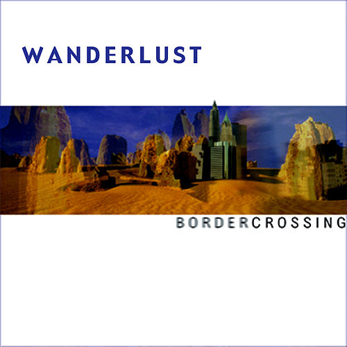 Border Crossing by Wanderlust