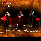 As You Were by Show of Hands