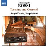 ROSSI: Toccate and Correnti by Sergio  Vartolo