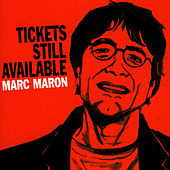 Tickets Still Available by Marc Maron