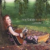 Lonesome Is I by Melanie Mason