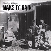 Make It Rain by Billy Mize