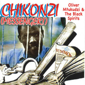 Chikonzi (Messenger!) by Oliver Mtukudzi