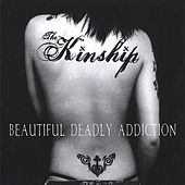 Beautiful Deadly Addiction by The Kinship