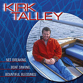 Net Breaking, Boat Sinking, Bountiful Blessings by Kirk Talley