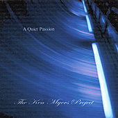 A Quiet Passion by The Ken Myers Project