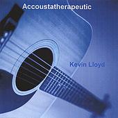 Accoustatherapeutic by Kevin Lloyd