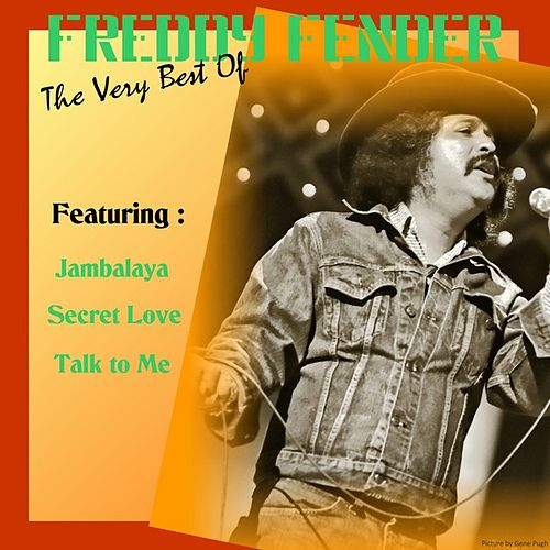 Freddy Fender, the Very Best Of by Freddy Fender