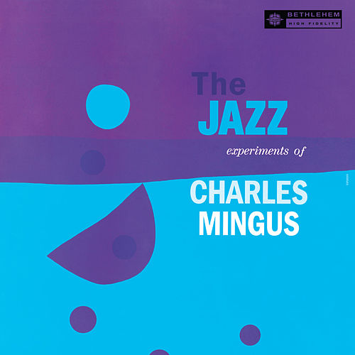 The Jazz experiment of Charles Mingus by Charles Mingus