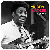 Legacy by Muddy Waters