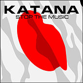 Stop The Music by Katana