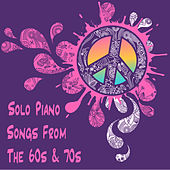 Solo Piano Songs from the 60s and 70s by The O'Neill Brothers Group