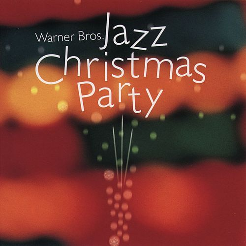 Warner Bros. Jazz Christmas Party by Various Artists