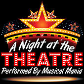 A Night At the Theatre by Musical Mania