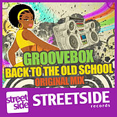 Back to the Old School by Groove Box
