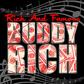 Rich and Famous by Buddy Rich