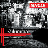 Ilumina - Single by Marco Barrientos