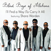 I'll Find A Way (To Carry It All) by The Blind Boys Of Alabama
