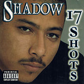 17 Shots by Mr. Shadow