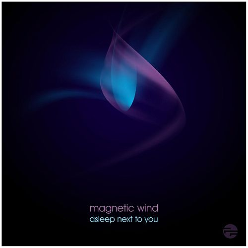 Asleep Next to You by Magnetic Wind