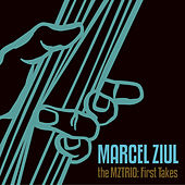 The MZTRIO First Takes EP by Marcel Ziul