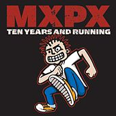Ten Years And Running by MxPx