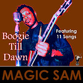 Boogie Till Dawn by Magic Sam