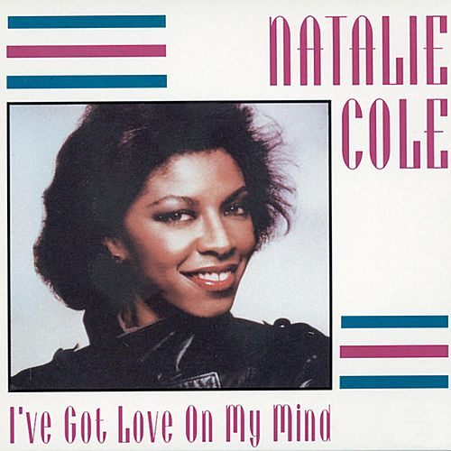 I've Got Love On My Mind by Natalie Cole