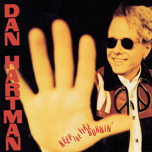 Keep The Fire Burnin' by Dan Hartman