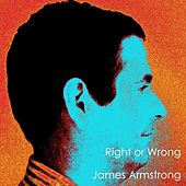 Right or Wrong by James Armstrong