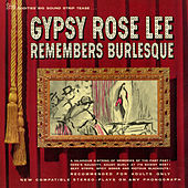 Gypsy Rose Lee Remembers Burlesque by Gypsy Rose Lee
