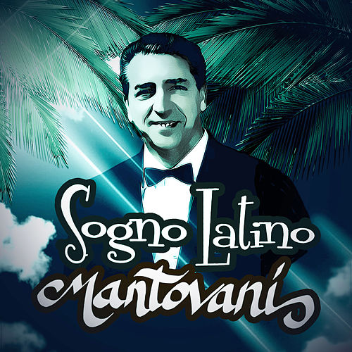 Sogno Latino (Latin Dream) by Mantovani