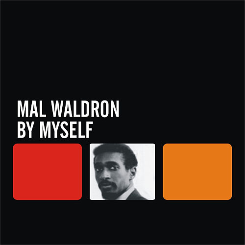 By Myself by Mal Waldron