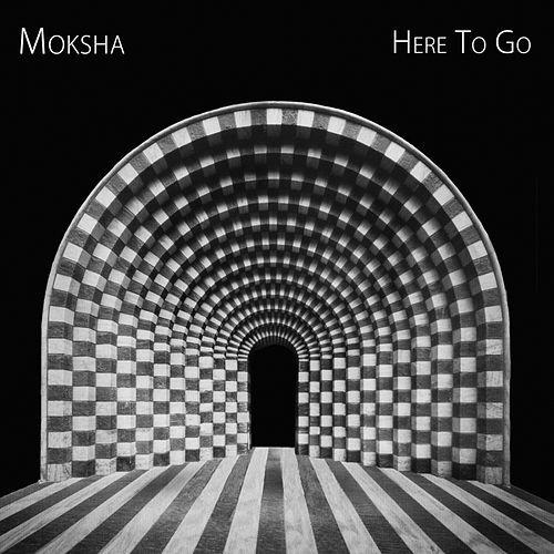 Here To Go by Moksha