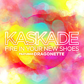 Fire in Your New Shoes (feat. Martina from Dragonette) by Kaskade