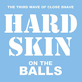 On the Balls by Hard Skin
