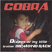 Dreams of My Baby Brother Diemondback von Cobra