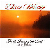 For The Beauty Of The Earth - Songs Of Praise from the Classic Worship series by Various Artists