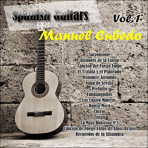Spanish Guitars: Manuel Cubedo Vol. 1 by Manuel Cubedo